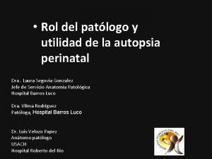 Rol del patlogo y utilidad de la autopsia