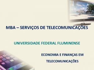 MBA SERVIOS DE TELECOMUNICAES UNIVERSIDADE FEDERAL FLUMINENSE ECONOMIA