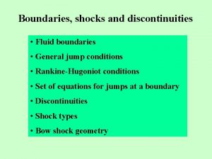 Boundaries shocks and discontinuities Fluid boundaries General jump