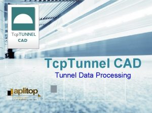 Tcp Tunnel CAD Tunnel Data Processing Software Requirements