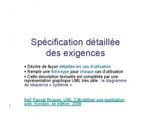 Spcification dtaille des exigences Dcrire de faon dtaille
