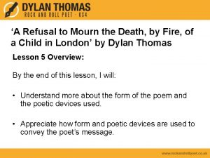 A Refusal to Mourn the Death by Fire