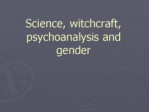 Science witchcraft psychoanalysis and gender Science and gender