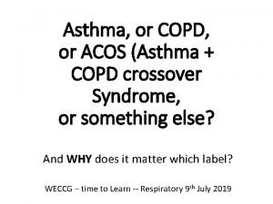 Asthma or COPD or ACOS Asthma COPD crossover