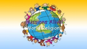 Missions Alive World Religions Buddhism Buddhism is the