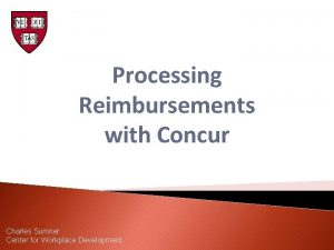 Processing Reimbursements with Concur Charles Sumner Center for