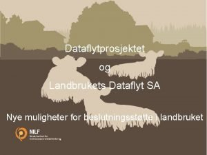 Dataflytprosjektet Landbrukets konomiske betydningog i Trndelag Innlegg p