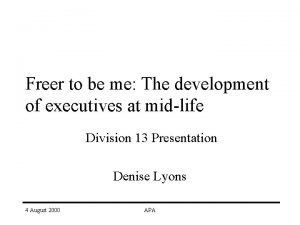 Freer to be me The development of executives