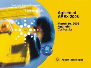 Agilent at APEX 2003 March 30 2003 Anaheim
