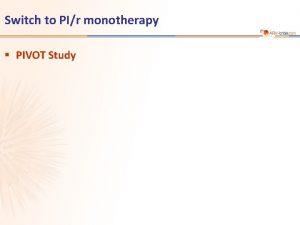 Switch to PIr monotherapy PIVOT Study PIVOT Study