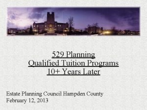 529 Planning Qualified Tuition Programs 10 Years Later