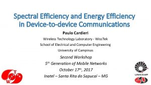 Spectral Efficiency and Energy Efficiency in Devicetodevice Communications