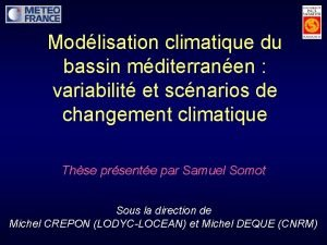 Modlisation climatique du bassin mditerranen variabilit et scnarios
