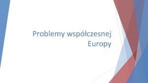 Problemy wspczesnej Europy Problemy wspczesnej Europy Globalny terroryzm