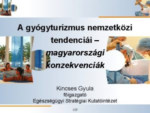A gygyturizmus nemzetkzi tendencii magyarorszgi konzekvencik Kincses Gyula