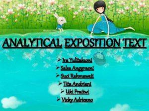 ANALYTICAL EXPOSITION TEXT Ira Yulitakumi Salsa Anggraeni Suci