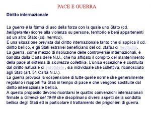 PACE E GUERRA Diritto internazionale La guerra la