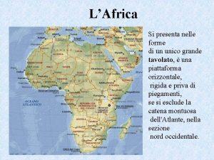 LAfrica Si presenta nelle forme di un unico