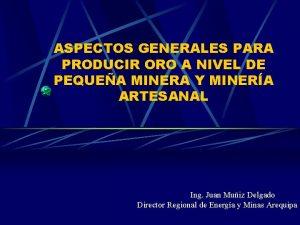 ASPECTOS GENERALES PARA PRODUCIR ORO A NIVEL DE