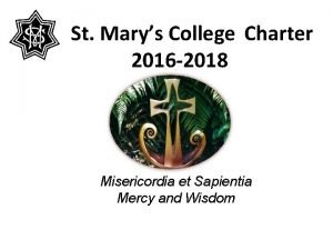 St Marys College Charter 2016 2018 Misericordia et