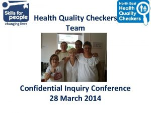 Health Quality Checkers Team Confidential Inquiry Conference 28