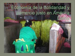 Economa de la Solidaridad y comercio justo en
