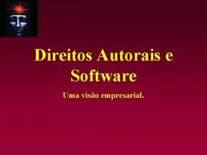 Direitos Autorais e Software Uma viso empresarial Uma