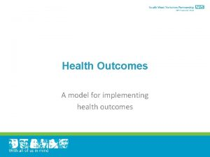 Health Outcomes A model for implementing health outcomes