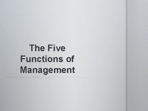 The Five Functions of Management The Five Functions