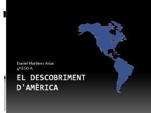 Daniel Martnez Arias 4 ESO A EL DESCOBRIMENT