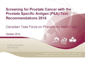 Screening for Prostate Cancer with the Prostate Specific