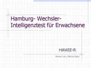 Hamburg Wechsler Intelligenztest fr Erwachsene HAWIER Weiwei Liao
