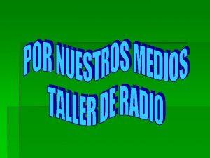 MODULO DE GUIN Y FORMATOS RADIOFNICOS TEMAS Formatos