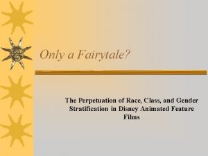 Only a Fairytale The Perpetuation of Race Class
