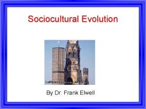 Sociocultural Evolution By Dr Frank Elwell Sociocultural Evolution