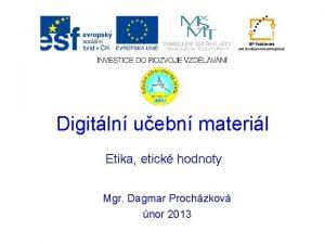 Digitln uebn materil Etika etick hodnoty Mgr Dagmar