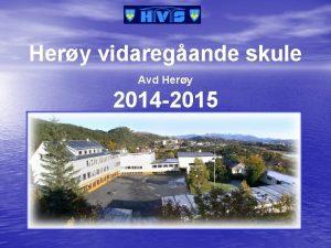 Hery vidaregande skule Avd Hery 2014 2015 Hery