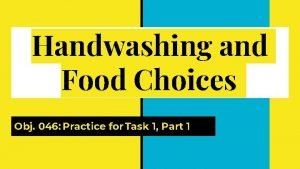 Handwashing and Food Choices Obj 046 Practice for