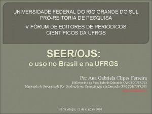 UNIVERSIDADE FEDERAL DO RIO GRANDE DO SUL PRREITORIA