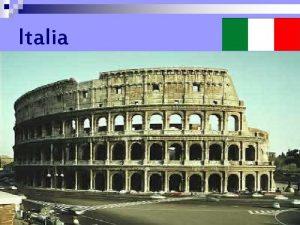 Italia Localizacin n La Repblica Italiana o Italia