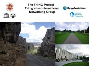 The THING Project THing sites International Networking Group
