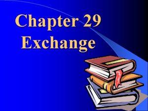 Chapter 29 Exchange Partial equilibrium and general equilibrium