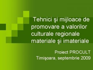 Tehnici i mijloace de promovare a valorilor culturale