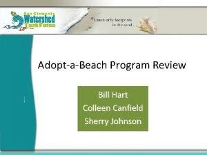 AdoptaBeach Program Review Bill Hart Colleen Canfield Sherry