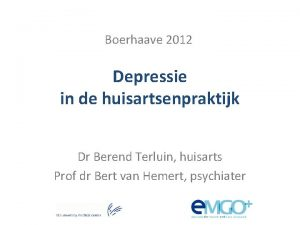 Boerhaave 2012 Depressie in de huisartsenpraktijk Dr Berend