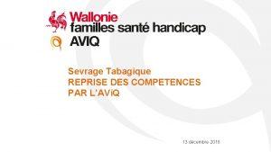 Sevrage Tabagique REPRISE DES COMPETENCES PAR LAVi Q
