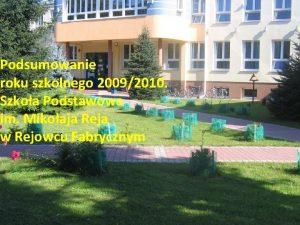 Podsumowanie roku szkolnego 20092010 Szkoa Podstawowa im Mikoaja