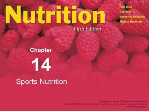 Chapter 14 Sports Nutrition Nutrition and Physical Performance