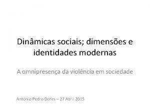 Dinmicas sociais dimenses e identidades modernas A omnipresena