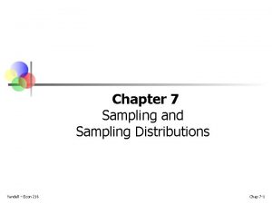 Chapter 7 Sampling and Sampling Distributions Yandell Econ